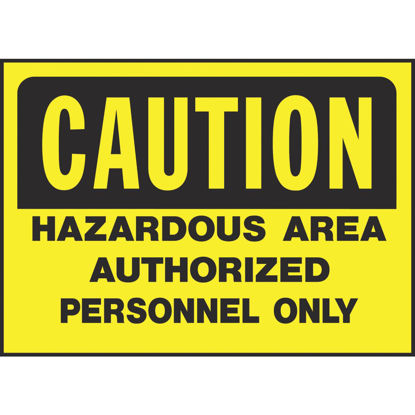 Picture of Hy-Ko Polyethylene Sign, Caution Hazardous Area Authorized Personnel Only