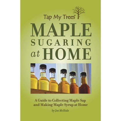 Picture of Tap My Trees Maple Sugaring at Home Guide to Making Maple Syrup